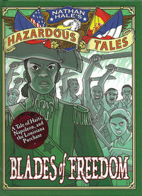 Cover Thumbnail for Nathan Hale's Hazardous Tales (Harry N. Abrams, 2012 series) #[10] - Blades of Freedom