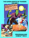 Cover for Gwandanaland Comics (Gwandanaland Comics, 2016 series) #2918 - The Super-Agents of Thunder: Volume 3
