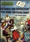 Cover for Illustrerte Klassikere (Serieforlaget / Se-Bladene / Stabenfeldt, 1954 series) #7 - En yankee fra Connecticut ved kong Arthurs hoff