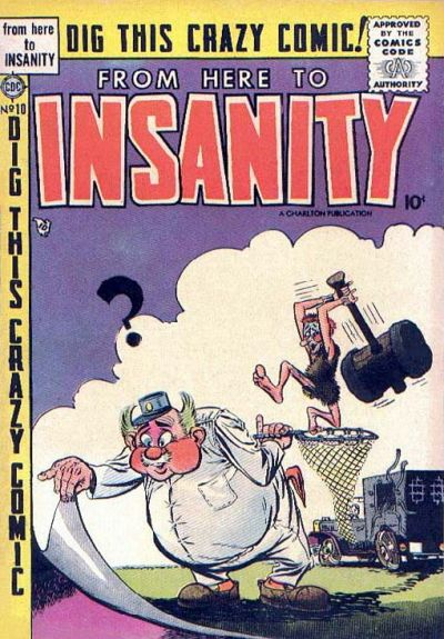 Cover for From Here to Insanity (Charlton, 1955 series) #10