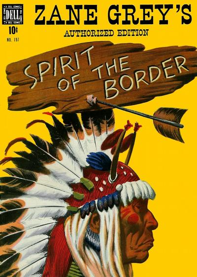 Cover for Four Color (Dell, 1942 series) #197 - Zane Grey's Spirit of the Border