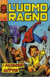 Cover Thumbnail for L'Uomo Ragno [Collana Super-Eroi] (Editoriale Corno, 1970 series) #167