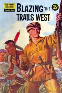 Cover Thumbnail for Classics Illustrated Special Issue (Gilberton, 1955 series) #144A - Blazing the Trails West