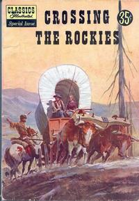 Cover Thumbnail for Classics Illustrated Special Issue (Gilberton, 1955 series) #147A - Crossing the Rockies