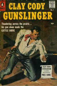 Cover Thumbnail for Clay Cody, Gunslinger (Pines, 1957 series) #1