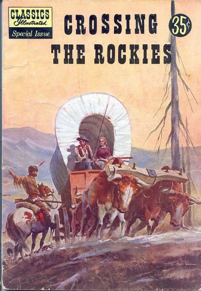 Cover for Classics Illustrated Special Issue (Gilberton, 1955 series) #147A - Crossing the Rockies