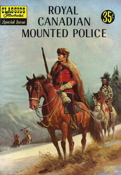 Cover for Classics Illustrated Special Issue (Gilberton, 1955 series) #150A - Royal Canadian Mounted Police