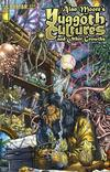 Cover for Alan Moore's Yuggoth Cultures and Other Growths (Avatar Press, 2003 series) #1