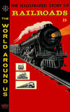Cover for The World Around Us (Gilberton, 1958 series) #4 - The Illustrated Story of Railroads