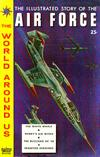 Cover for The World Around Us (Gilberton, 1958 series) #13 - The Illustrated Story of the Air Force