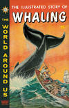Cover for The World Around Us (Gilberton, 1958 series) #28 - The Illustrated Story of Whaling