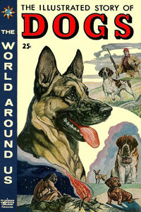 Cover Thumbnail for The World Around Us (Gilberton, 1958 series) #1 - The Illustrated Story of Dogs