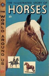 Cover Thumbnail for The World Around Us (Gilberton, 1958 series) #3 - The Illustrated Story of Horses
