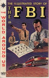 Cover Thumbnail for The World Around Us (Gilberton, 1958 series) #6 - The Illustrated Story of the FBI