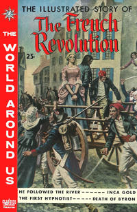 Cover Thumbnail for The World Around Us (Gilberton, 1958 series) #14 - The Illustrated Story of the French Revolution