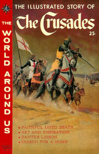 Cover Thumbnail for The World Around Us (Gilberton, 1958 series) #16 - The Illustrated Story of the Crusades