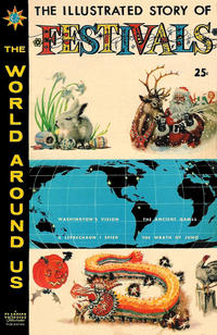 Cover Thumbnail for The World Around Us (Gilberton, 1958 series) #17 - The Illustrated Story of Festivals