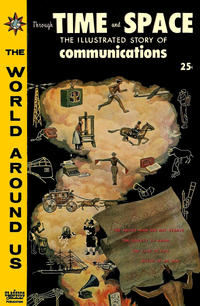 Cover Thumbnail for The World Around Us (Gilberton, 1958 series) #20 - The Illustrated Story of Communications