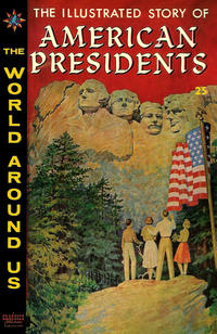 Cover Thumbnail for The World Around Us (Gilberton, 1958 series) #21 - The Illustrated Story of American Presidents