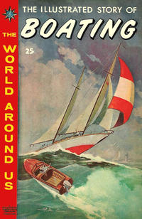 Cover Thumbnail for The World Around Us (Gilberton, 1958 series) #22 - The Illustrated Story of Boating