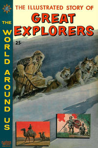 Cover Thumbnail for The World Around Us (Gilberton, 1958 series) #23 - The Illustrated Story of Great Explorers