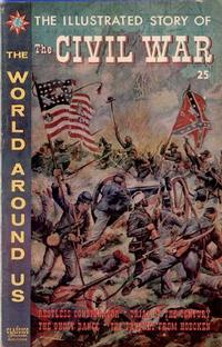 Cover Thumbnail for The World Around Us (Gilberton, 1958 series) #26 - The Illustrated Story of the Civil War