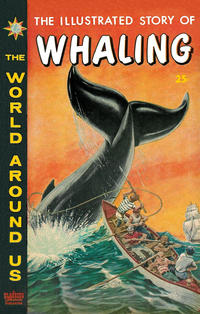 Cover Thumbnail for The World Around Us (Gilberton, 1958 series) #28 - The Illustrated Story of Whaling