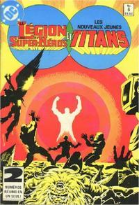 Cover Thumbnail for La Légion des Super Héros et les Nouveaux Jeunes Titans (Editions Héritage, 1984 series) #6