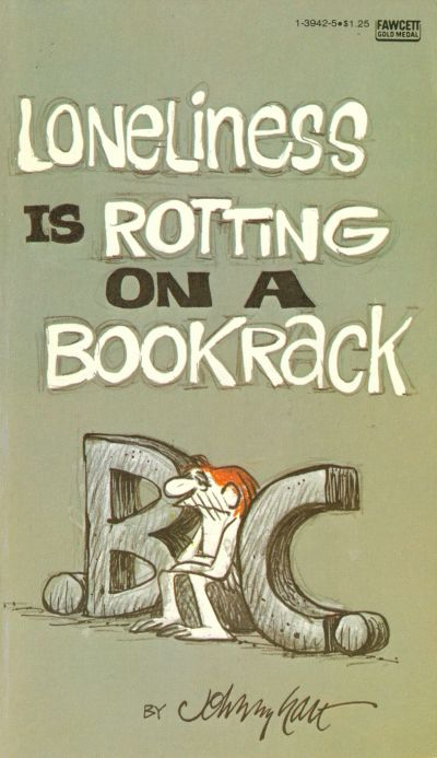 Cover for B.C. Loneliness Is Rotting on a Bookrack (Gold Medal Books, 1978 series) #13942