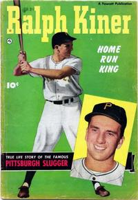 Cover Thumbnail for Ralph Kiner, Home Run King (Fawcett, 1950 series)