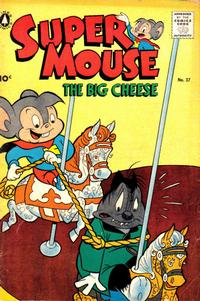 Cover Thumbnail for Supermouse, the Big Cheese (Pines, 1956 series) #37