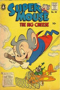 Cover Thumbnail for Supermouse, the Big Cheese (Pines, 1956 series) #40