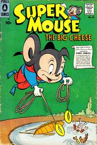 Cover Thumbnail for Supermouse, the Big Cheese (Pines, 1956 series) #44