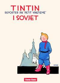Cover Thumbnail for Tintins äventyr (Bonnier Carlsen, 2004 series) #1 - Tintin i Sovjet
