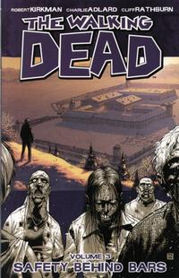 Cover Thumbnail for The Walking Dead (Image, 2004 series) #3 - Safety Behind Bars [First Printing]