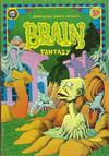 Cover for Brain Fantasy (Last Gasp, 1972 series) #1