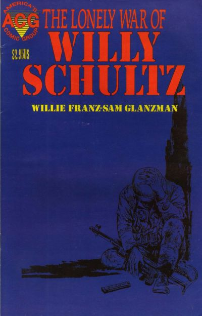 Cover for The Lonely War of Willy Schultz (Avalon Communications, 1999 series) #1