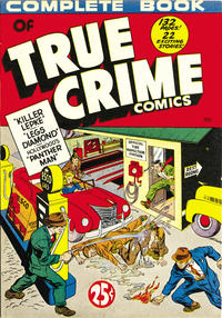 Cover Thumbnail for Complete Book of True Crime Comics (Wm. H. Wise & Co., 1944 series) #[nn]