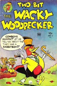 Cover Thumbnail for Two-Bit the Wacky Woodpecker (Toby, 1951 series) #1