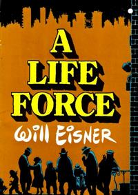 Cover Thumbnail for A Life Force (Kitchen Sink Press, 1988 series)