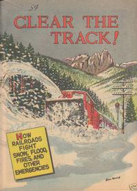 Cover Thumbnail for Clear the Track! (Association of American Railroads; School and College Service, 1956 series) #[nn]