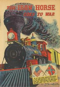 Cover Thumbnail for The Iron Horse Goes to War (Association of American Railroads; School and College Service, 1960 series)