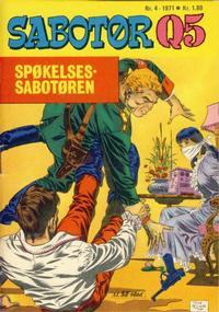 Cover Thumbnail for Sabotør Q5 (Serieforlaget / Se-Bladene / Stabenfeldt, 1971 series) #4/1971