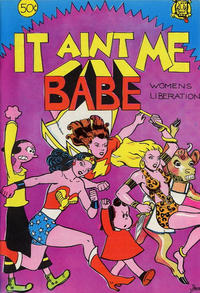Cover Thumbnail for It Aint Me Babe (Last Gasp, 1970 series)