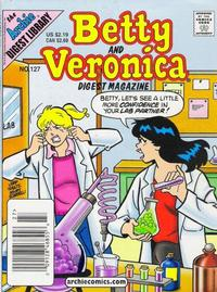 Cover Thumbnail for Betty and Veronica Comics Digest Magazine (Archie, 1983 series) #127