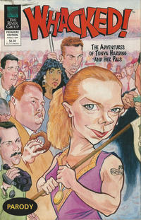 Cover Thumbnail for Whacked! The Adventures of Tonya Harding and Her Pals (River Group, 1994 series) #1