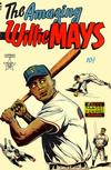 Cover for The Amazing Willie Mays (Eastern Color, 1954 series)
