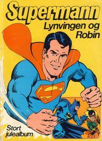 Cover Thumbnail for Supermann Lynvingen og Robin Stort julealbum (Illustrerte Klassikere / Williams Forlag, 1973 series) #[nn]