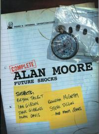 Cover Thumbnail for The Complete Alan Moore Future Shocks (Rebellion, 2006 series)