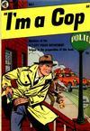 Cover for I'm a Cop (Magazine Enterprises, 1954 series) #1 [A-1 #111]